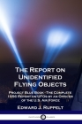 The Report on Unidentified Flying Objects: Project Blue Book - The Complete 1956 Report on UFOs by an Officer of the U.S. Air Force Cover Image