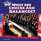 What Are Checks and Balances? (Civics Q&A (Powerkids)) Cover Image