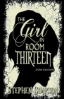 The Girl in Room Thirteen and Other Scary Stories Cover Image
