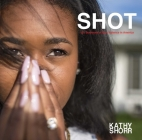 SHOT: 101 Survivors of Gun Violence in America Cover Image