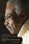 Go to School, You're a Little Black Boy: The Honourable Lincoln M. Alexander: A Memoir Cover Image