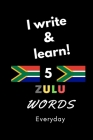 Notebook: I write and learn! 5 Zulu words everyday, 6