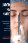 Under the Knife: Cosmetic Surgery, Boundary Work, and the Pursuit of the Natural Fake Cover Image