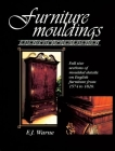 Furniture Mouldings: Full Size Sections of Moulded Details on English Furniture from 1574 to 1820 Cover Image