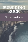 Subsiding Rock Book: Structure Falls: Subsidence Groundwater Cover Image