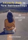 A Lonely Path to New Surroundings: An Immigration Story Cover Image