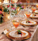 Food, Fun & Fabulous: Southern Caterer Shares Recipes & Entertaining Tips Cover Image
