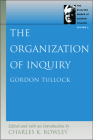 The Organization of Inquiry (Selected Works of Gordon Tullock #3) Cover Image