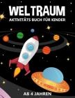 Weltraum Aktivitäts Buch für Kinder Ab 4 Jahren: Malen, Punkt-zu-Punkt, Labyrinthe, Zählen nach Bildern mit galaktischen Motiven als Planeten, Raketen Cover Image