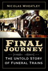 Final Journey: The Untold Story of Funeral Trains Cover Image