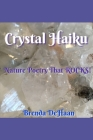 Crystal Haiku: Nature Poetry That ROCKS! Cover Image