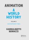 Animation: A World History: Volume III: Contemporary Times Cover Image