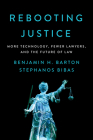 Rebooting Justice: More Technology, Fewer Lawyers, and the Future of Law Cover Image