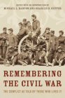 Remembering the Civil War: The Conflict as Told by Those Who Lived It Cover Image