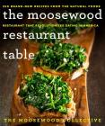 The Moosewood Restaurant Table: 250 Brand-New Recipes from the Natural Foods Restaurant That Revolutionized Eating in America Cover Image