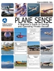 Plane Sense: A Beginner's Guide to Owning and Operating Private Aircraft FAA-H-8083-19A Cover Image