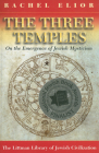 Three Temples: On the Emergence of Jewish Mysticism Cover Image