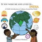 If You Were Me and Lived in...India: A Child's Introduction to Cultures Around the World (If You Were Me and Lived In...Cultural #7) Cover Image