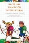 Hacia Una Educación Intercultural: La educación del escolar bilingüe y la problemática de la interculturalidad en el aula Spanish Edition Cover Image