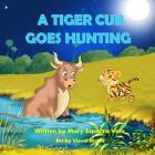 A Tiger Cub Goes Hunting Cover Image