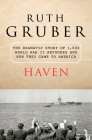 Haven: The Dramatic Story of 1,000 World War II Refugees and How They Came to America Cover Image