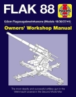 Flak 88 Owners' Workshop Manual: 8.8cm Flugzeugabwehrkanone (Models 18/36/37/41) (Haynes Manuals) Cover Image