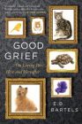 Good Grief: On Loving Pets, Here and Hereafter Cover Image