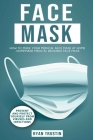 Face Mask: How to Make Your Medical Face Mask At Home - Prevent and Protect Yourself From Viruses And Infections Cover Image