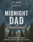 Midnight Dad Devotional: 100 Devotions and Prayers to Connect Dads Just Like You to the Father Cover Image
