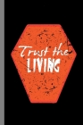 Trust The Living: Haunted Casket Halloween Party Scary Hallows Eve All Saint's Day Celebration Gift For Celebrant And Trick Or Treat (6