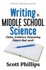 Writing in Middle School Science: Claim, Evidence, Reasoning Papers that Work Cover Image