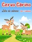 Cervo carino Libro da colorare: Pagine da colorare uniche per bambini Speciale per bambini e bambini con creatività Un sacco di divertimento Cover Image
