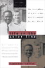 Life on the Color Line: The True Story of a White Boy Who Discovered He Was Black Cover Image