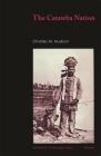 The Catawba Nation (University of Georgia Monographs) Cover Image