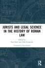 Jurists and Legal Science in the History of Roman Law Cover Image