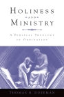 Holiness and Ministry: A Biblical Theology of Ordination Cover Image