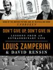 Don't Give Up, Don't Give in: Lessons from an Extraordinary Life Cover Image