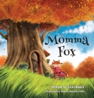 Momma Fox: Always There for Her Seven Little Foxes Cover Image