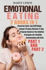 Emotional Eating: 2 Books in 1: Break the Cycle, Say STOP Binge Eating! A Proven-Effective 21-Day Program Based on Ten Intuitive Princip Cover Image