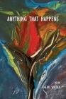 Anything That Happens Cover Image