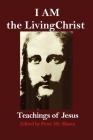 I AM the Living Christ: Teachings of Jesus Cover Image