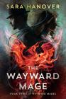 The Wayward Mage (Wayward Mages #3) Cover Image