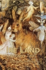 Ire Land: (a Faery Tale) Cover Image