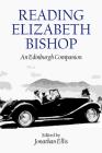 Reading Elizabeth Bishop: An Edinburgh Companion Cover Image