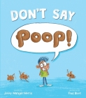 Don't Say Poop! Cover Image