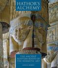 Hathor's Alchemy: The Ancient Egyptian Roots of the Hermetic Art Cover Image