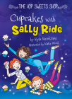 Cupcakes with Sally Ride (Time Hop Sweets Shop) Cover Image