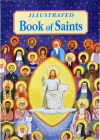 Illustrated Book of Saints: Inspiring Lives in Word and Picture Cover Image