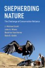 Shepherding Nature: The Challenge of Conservation Reliance (Conservation Biology) Cover Image
