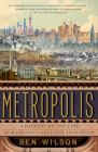 Metropolis: A History of the City, Humankind's Greatest Invention Cover Image